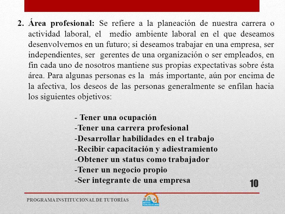 -Tener una carrera profesional -Desarrollar habilidades en el trabajo