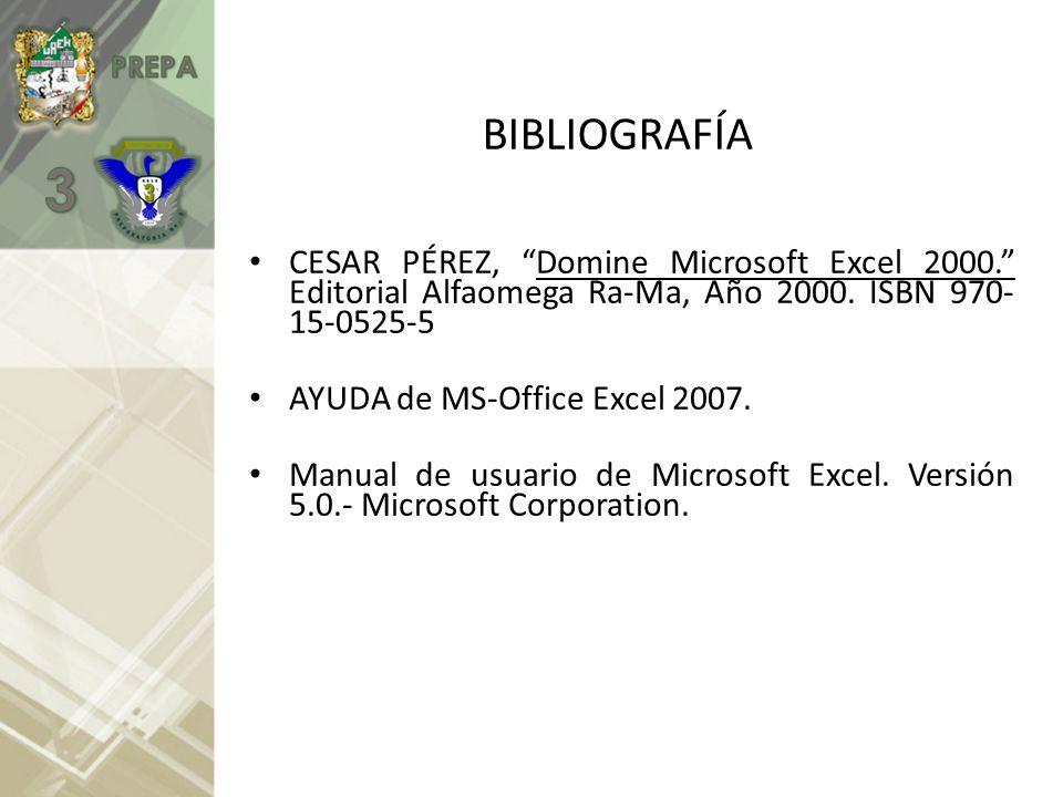 BIBLIOGRAFÍA CESAR PÉREZ, Domine Microsoft Excel 2000. Editorial Alfaomega Ra-Ma, Año 2000. ISBN 970-15-0525-5.