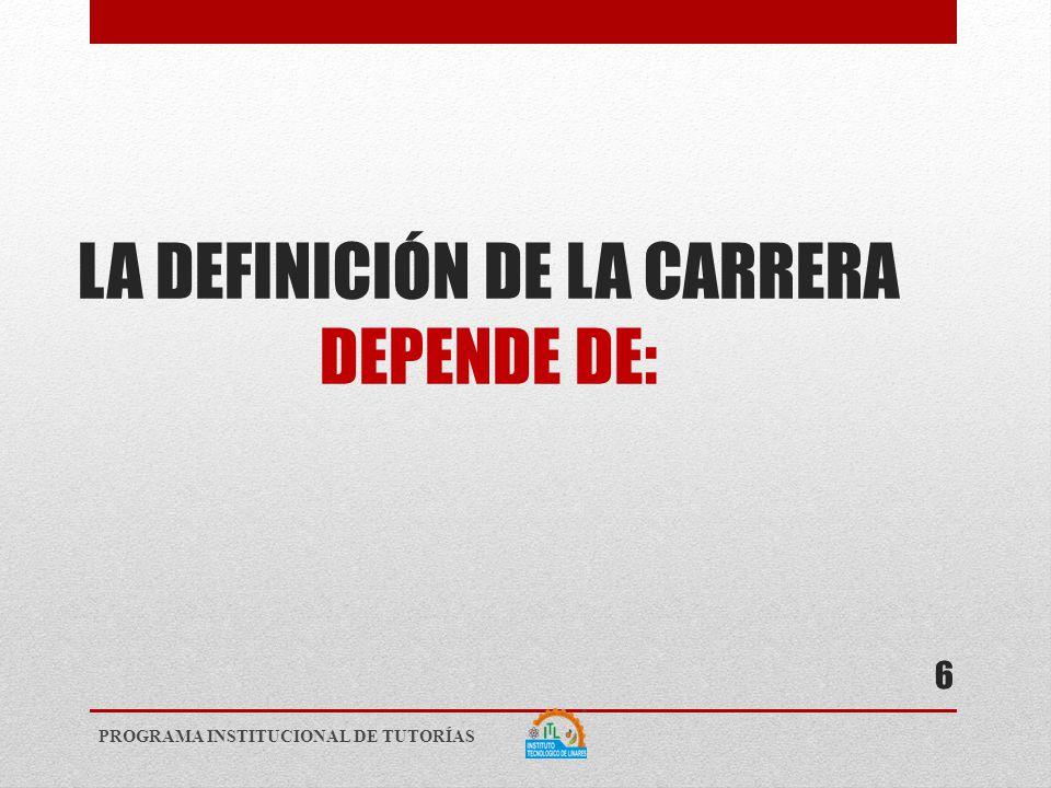 LA DEFINICIÓN DE LA CARRERA DEPENDE DE:
