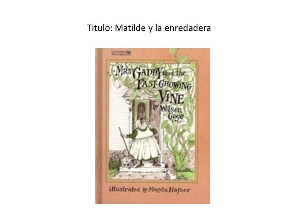 Titulo: Matilde y la enredadera
