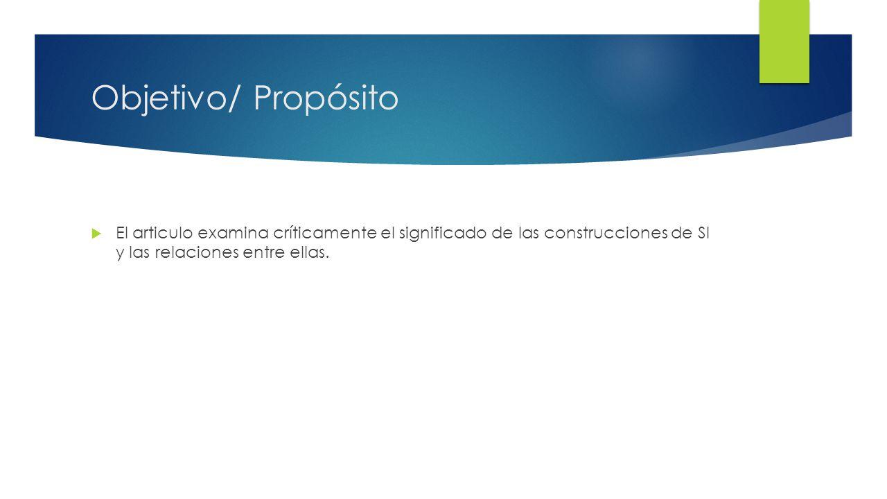 Objetivo/ Propósito El articulo examina críticamente el significado de las construcciones de SI y las relaciones entre ellas.