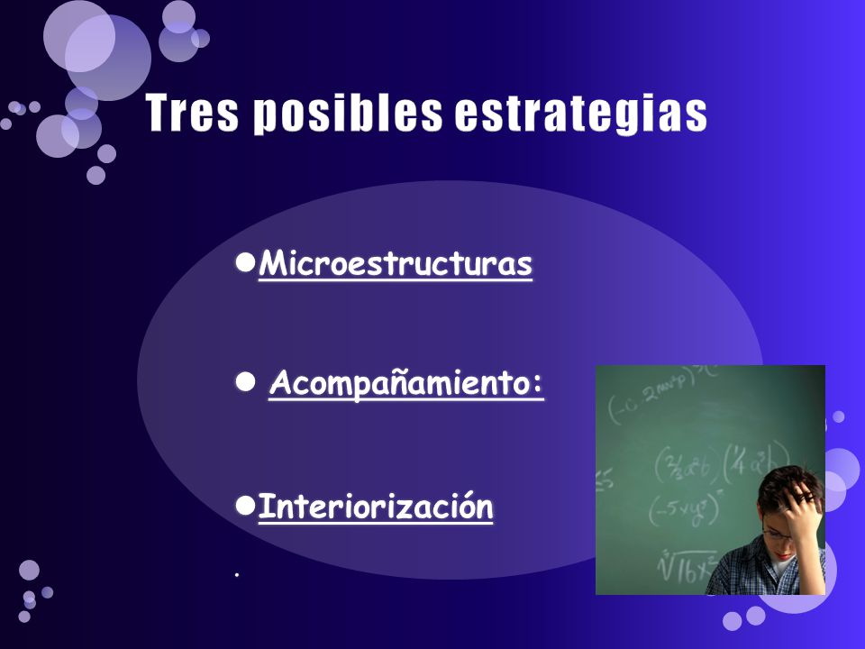Tres posibles estrategias
