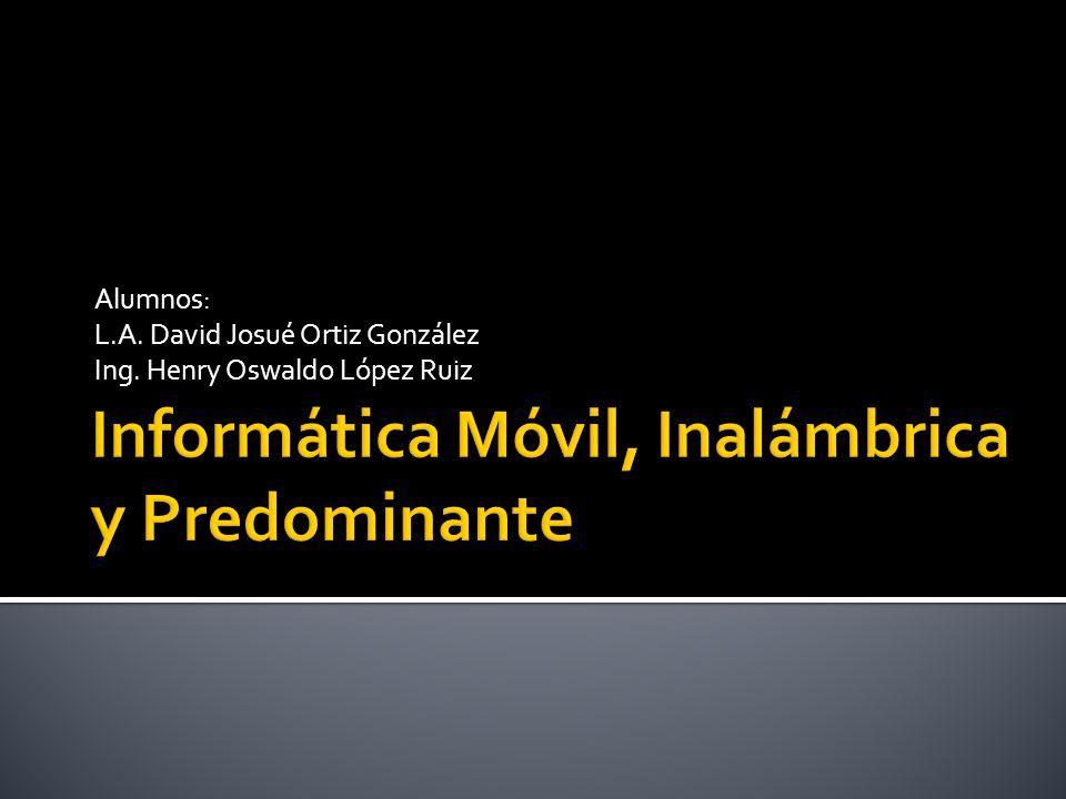 Informática Móvil, Inalámbrica y Predominante