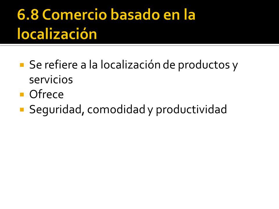 6.8 Comercio basado en la localización
