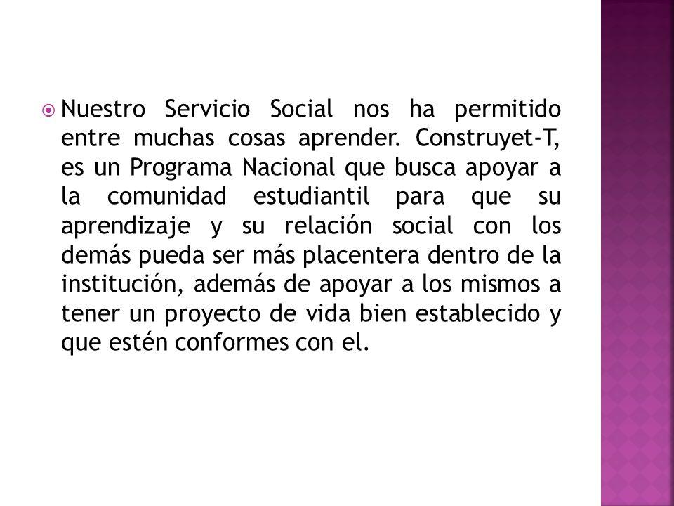 Nuestro Servicio Social nos ha permitido entre muchas cosas aprender