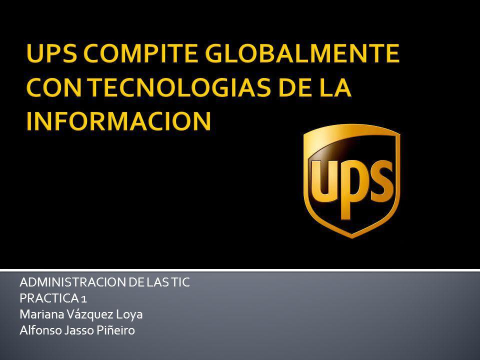 UPS COMPITE GLOBALMENTE CON TECNOLOGIAS DE LA INFORMACION