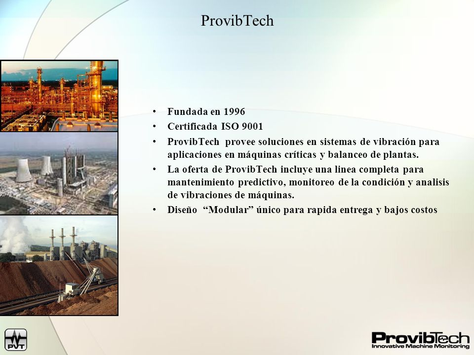 ProvibTech Fundada en 1996 Certificada ISO 9001