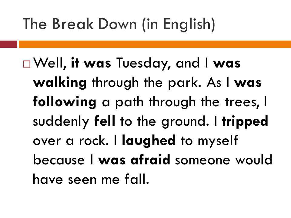 The Break Down (in English)