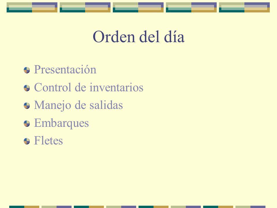 Orden del día Presentación Control de inventarios Manejo de salidas