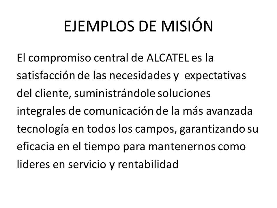 EJEMPLOS DE MISIÓN El compromiso central de ALCATEL es la