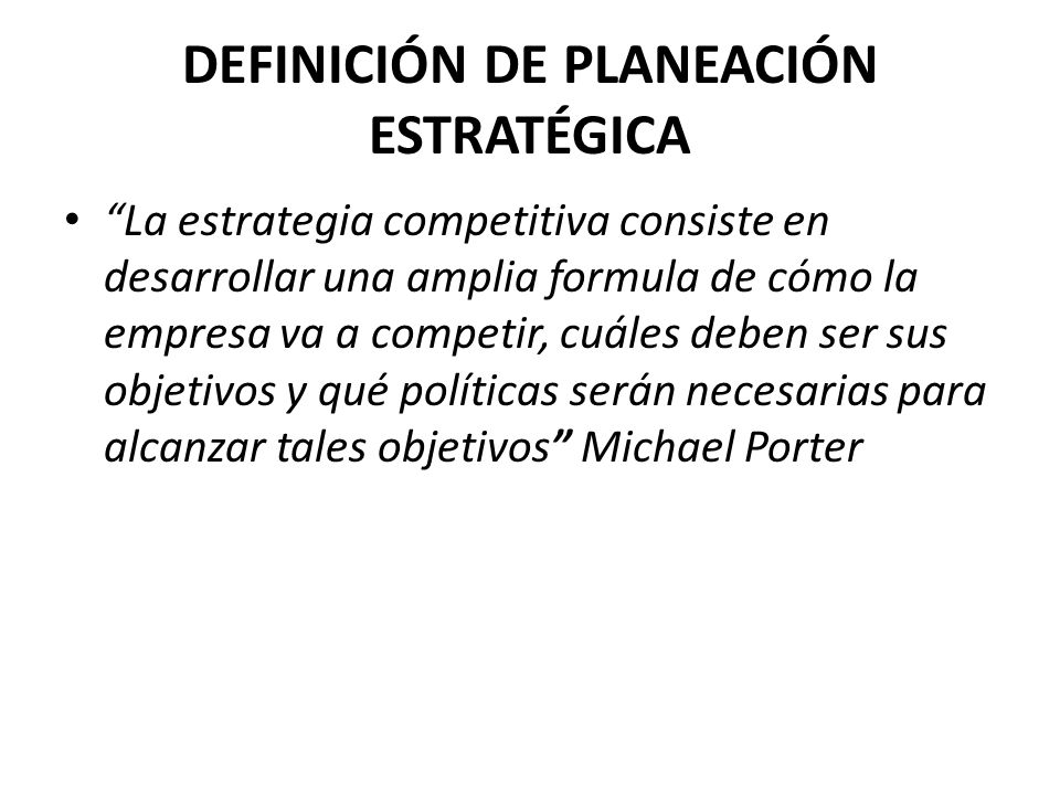 DEFINICIÓN DE PLANEACIÓN ESTRATÉGICA