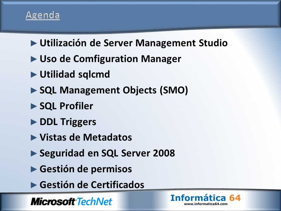Agenda Utilización de Server Management Studio. Uso de Comfiguration Manager. Utilidad sqlcmd. SQL Management Objects (SMO)