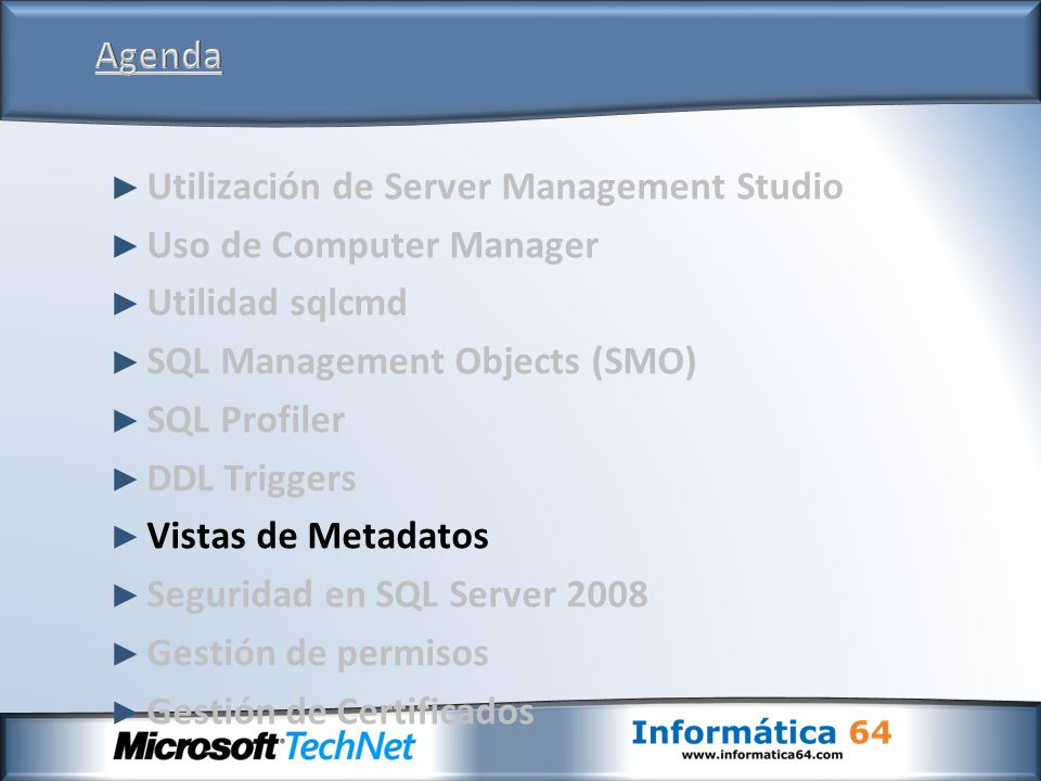 Agenda Utilización de Server Management Studio. Uso de Computer Manager. Utilidad sqlcmd. SQL Management Objects (SMO)