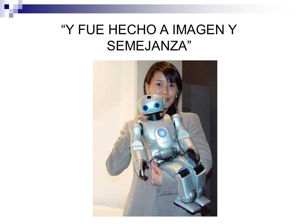 Y FUE HECHO A IMAGEN Y SEMEJANZA
