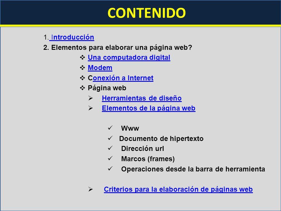 CONTENIDO 1. Introducción 2. Elementos para elaborar una página web