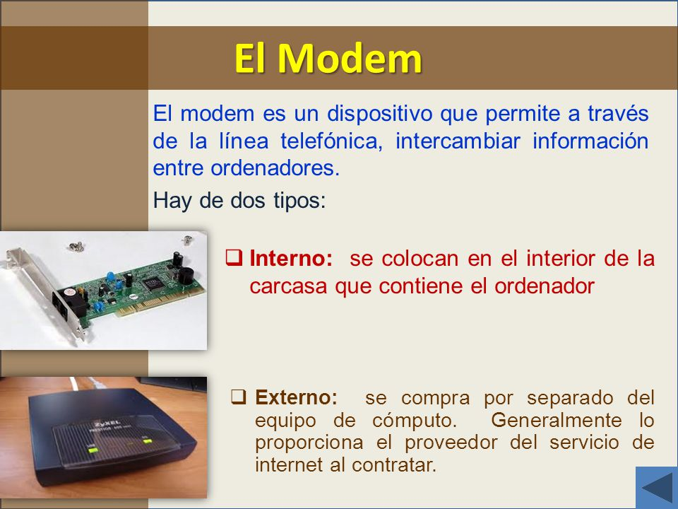 El Modem El modem es un dispositivo que permite a través de la línea telefónica, intercambiar información entre ordenadores.