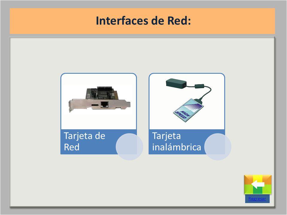 Interfaces de Red: Tarjeta de Red Tarjeta inalámbrica Regresar