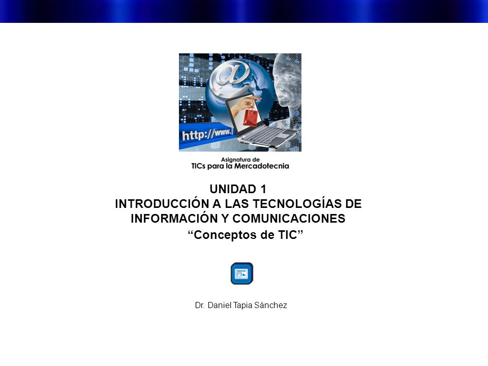 INTRODUCCIÓN A LAS TECNOLOGÍAS DE INFORMACIÓN Y COMUNICACIONES
