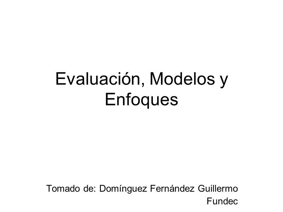 Evaluación, Modelos y Enfoques