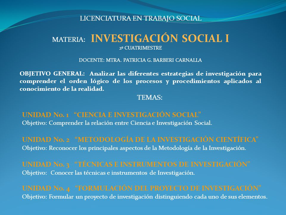 LICENCIATURA EN TRABAJO SOCIAL MATERIA: INVESTIGACIÓN SOCIAL I