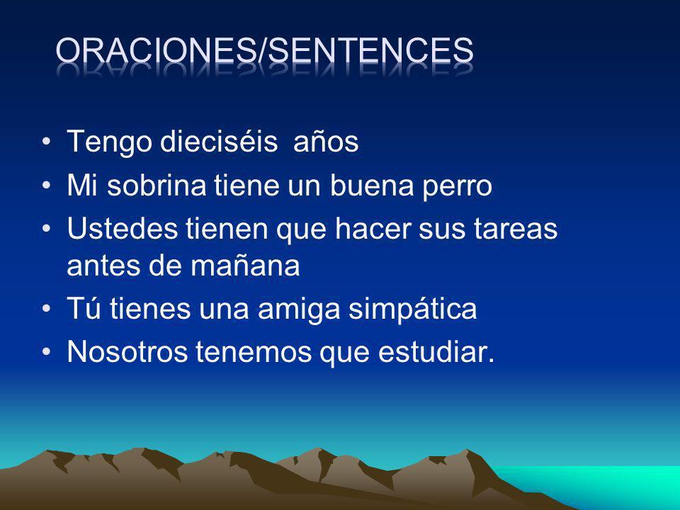 Oraciones/sentences Tengo dieciséis años