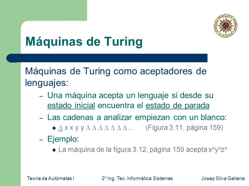 Máquinas de Turing Máquinas de Turing como aceptadores de lenguajes: