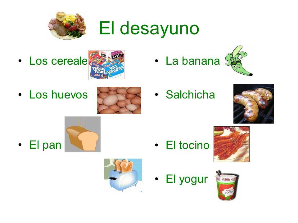 El desayuno Los cereales Los huevos el pan El pan La banana Salchicha