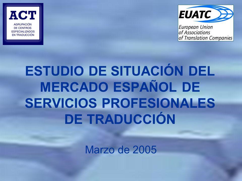ESTUDIO DE SITUACIÓN DEL MERCADO ESPAÑOL DE SERVICIOS PROFESIONALES DE TRADUCCIÓN