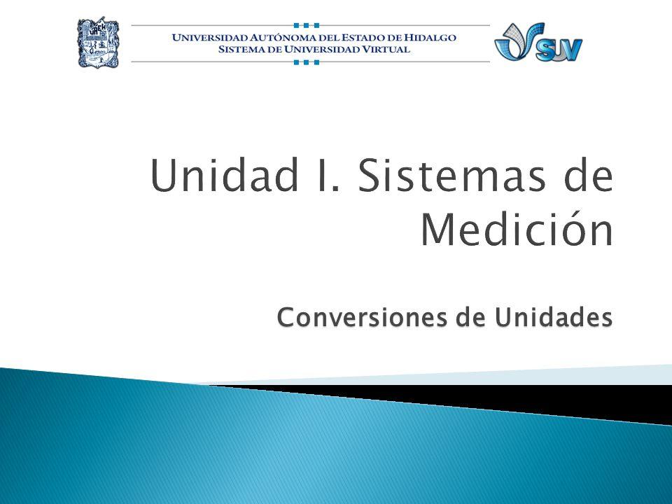 Unidad I. Sistemas de Medición