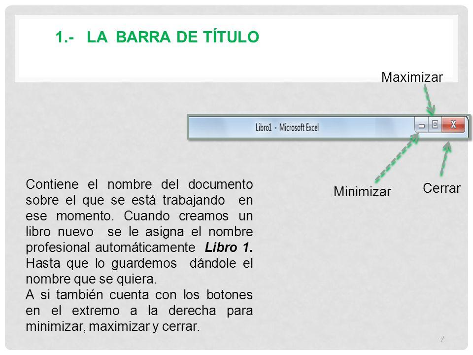 1.- LA BARRA DE TÍTULO Maximizar
