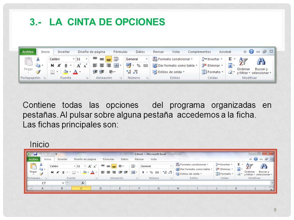 3.- LA CINTA DE OPCIONES Contiene todas las opciones del programa organizadas en pestañas. Al pulsar sobre alguna pestaña accedemos a la ficha.