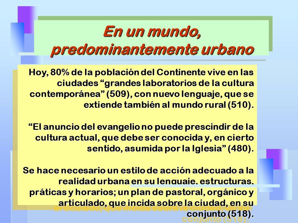 En un mundo, predominantemente urbano