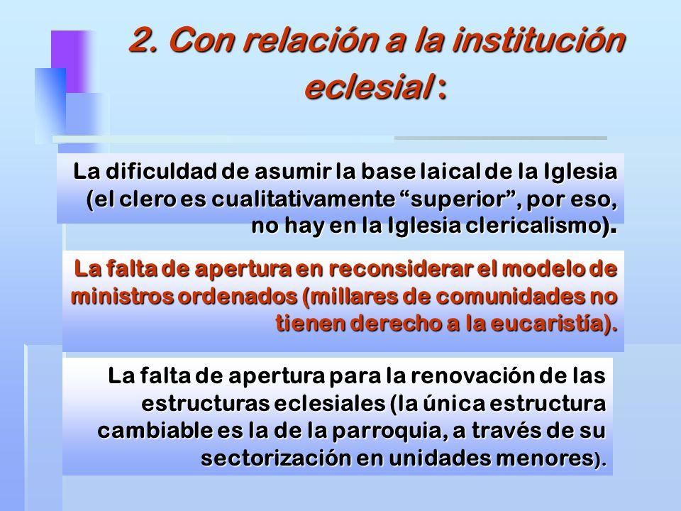 2. Con relación a la institución eclesial :