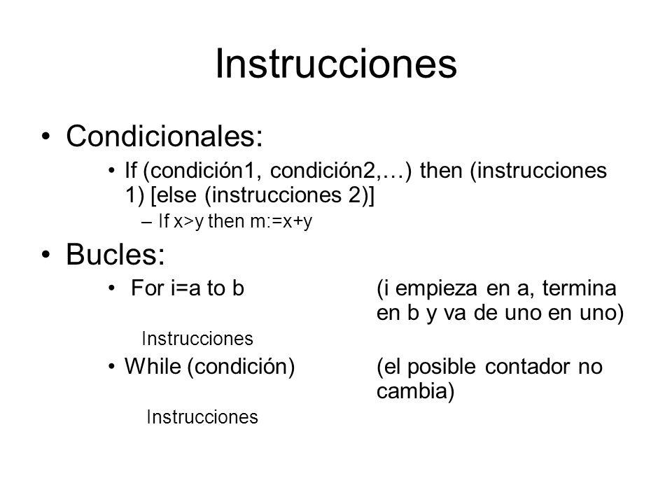 Instrucciones Condicionales: Bucles: