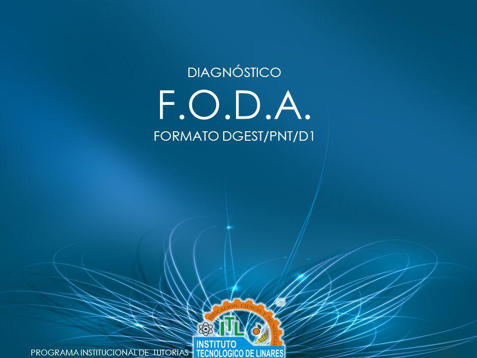 F.O.D.A. DIAGNÓSTICO FORMATO DGEST/PNT/D1