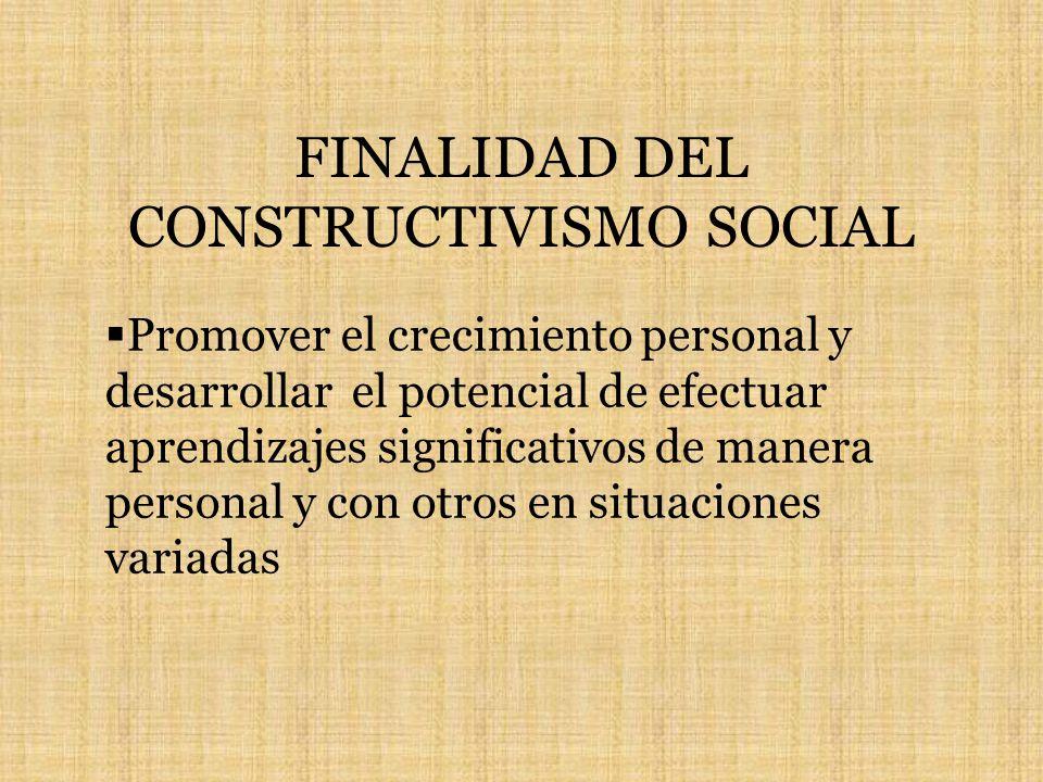 FINALIDAD DEL CONSTRUCTIVISMO SOCIAL