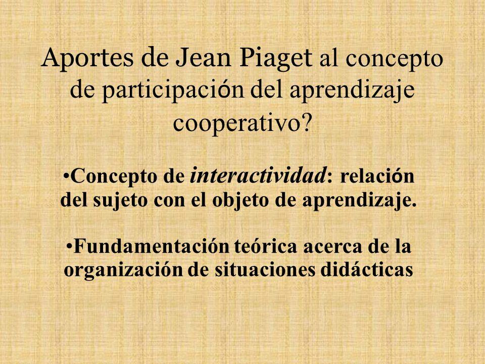 Aportes de Jean Piaget al concepto de participación del aprendizaje cooperativo