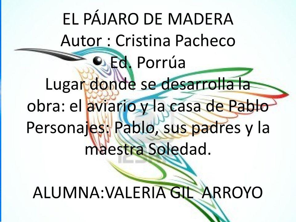 EL PÁJARO DE MADERA Autor : Cristina Pacheco Ed