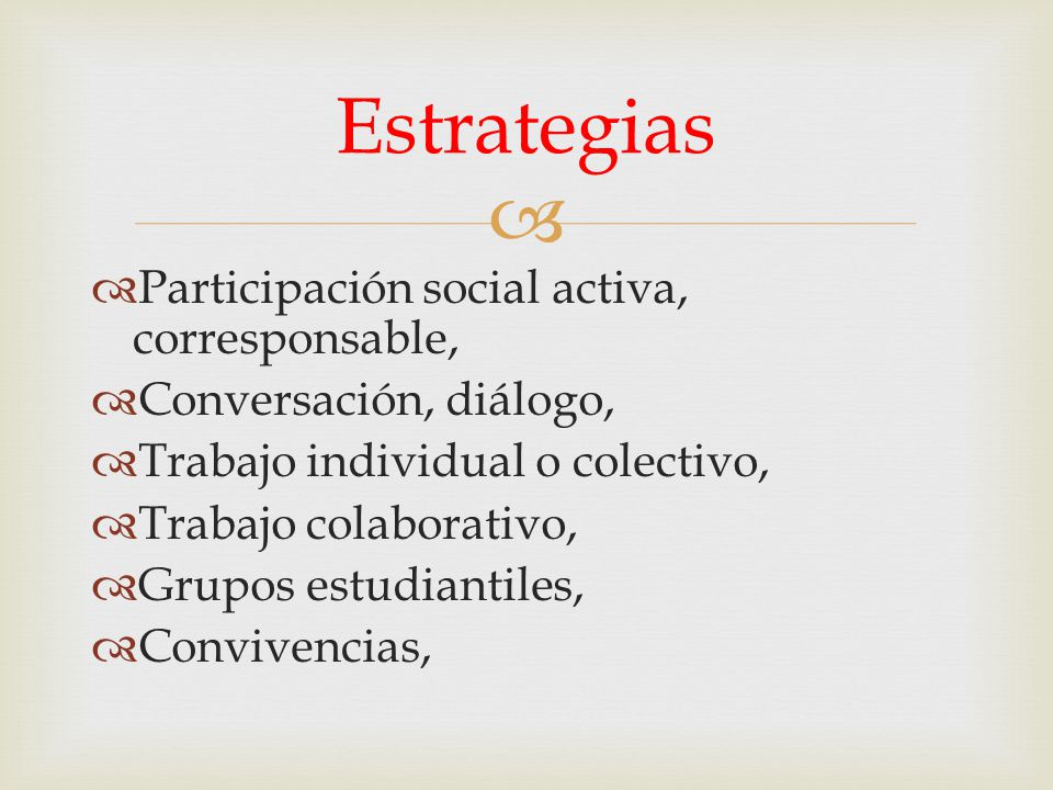 Estrategias Participación social activa, corresponsable,