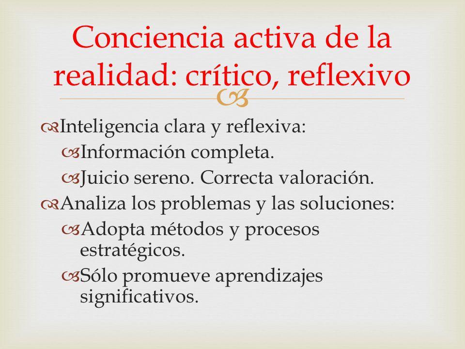 Conciencia activa de la realidad: crítico, reflexivo