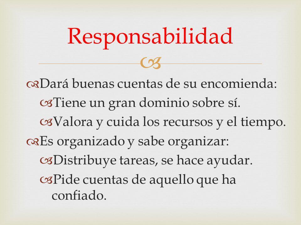 Responsabilidad Dará buenas cuentas de su encomienda: