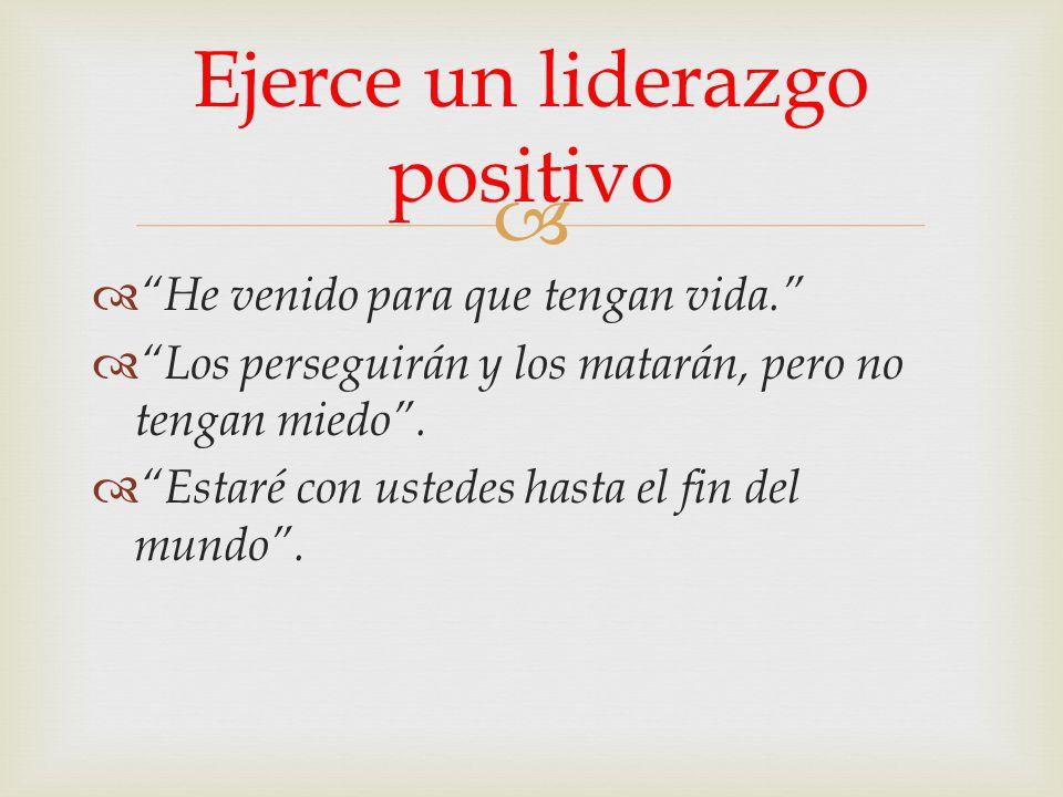 Ejerce un liderazgo positivo