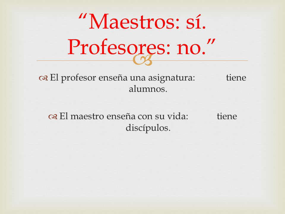 Maestros: sí. Profesores: no.