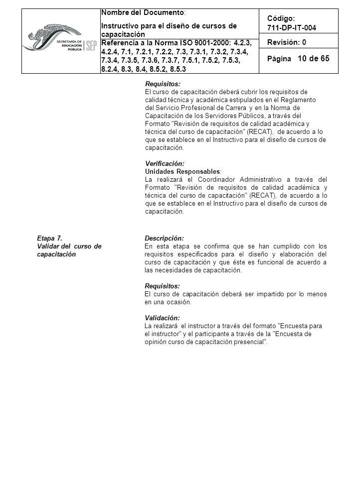 10 Requisitos: El curso de capacitación deberá cubrir los requisitos de. calidad técnica y académica estipulados en el Reglamento.