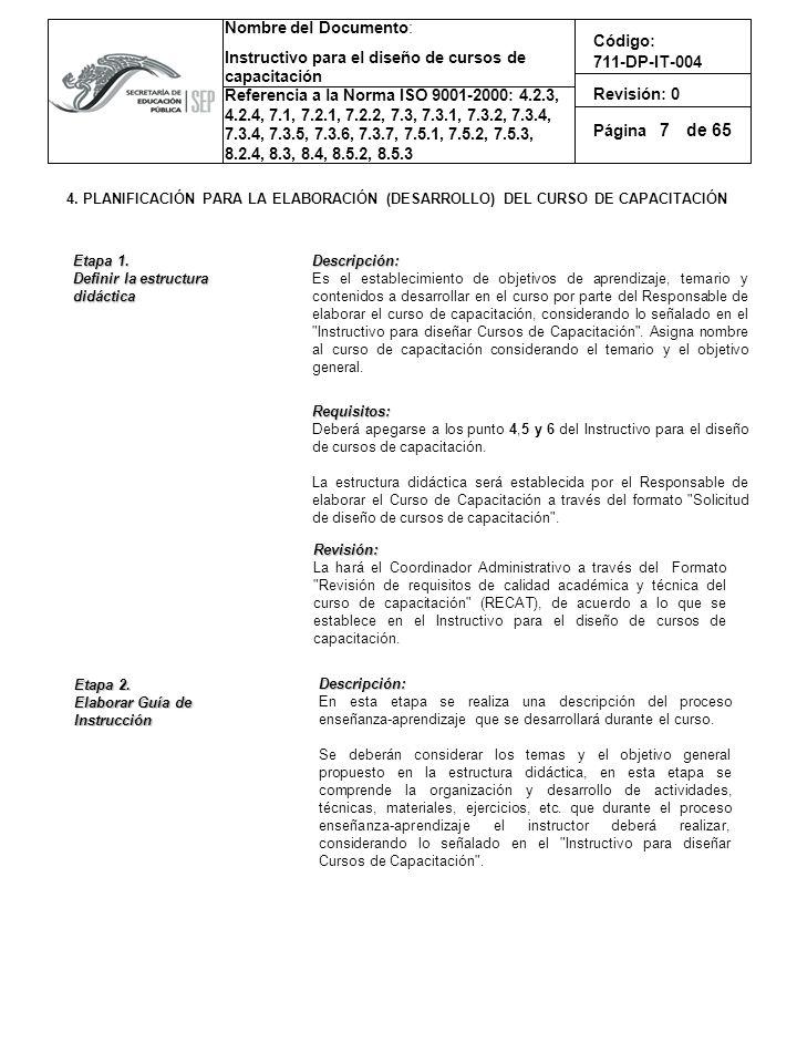 7 4. PLANIFICACIÓN PARA LA ELABORACIÓN (DESARROLLO) DEL CURSO DE CAPACITACIÓN. Etapa 1. Definir la estructura didáctica.