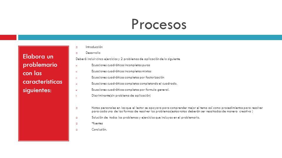 Procesos Elabora un problemario con las características siguientes: