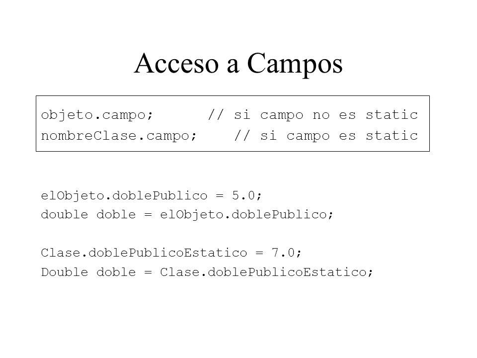 Acceso a Campos objeto.campo; // si campo no es static