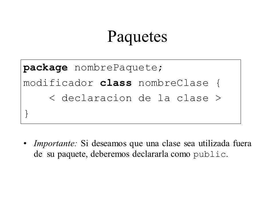 Paquetes package nombrePaquete; modificador class nombreClase {