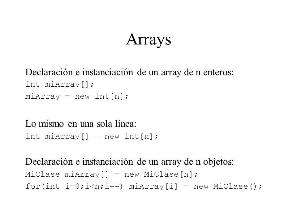 Arrays Declaración e instanciación de un array de n enteros: