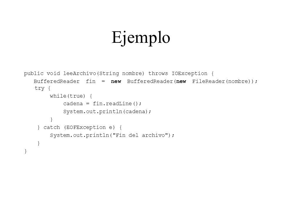 Ejemplo public void leeArchivo(String nombre) throws IOException {